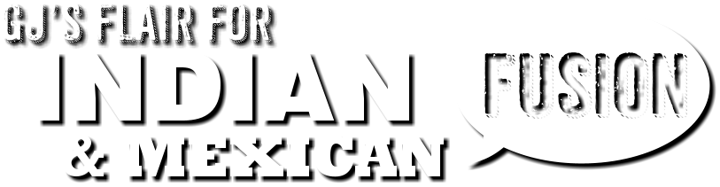 Indian and Mexican Fusion