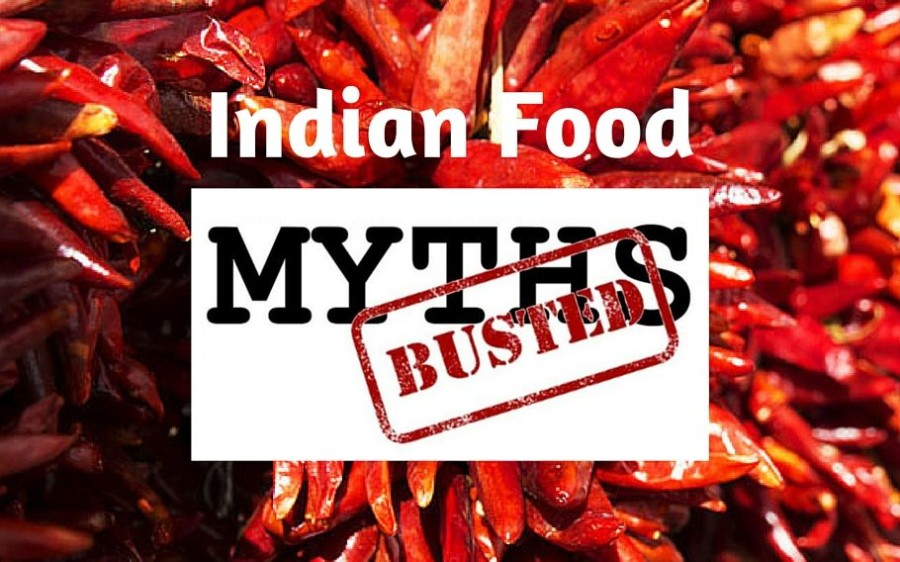 5 Common Myths about Indian Food – BUSTED!